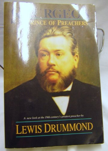 Spurgeon: The Prince of Preachers (0825424739) by Lewis A. Drummond