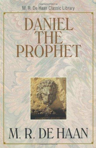 9780825424755: Daniel the Prophet (M. R. DeHaan Classic Library)