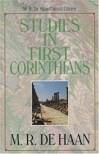 Studies In First Corinthians : M. R. DeHaan Classic Library: M. R. De Haan