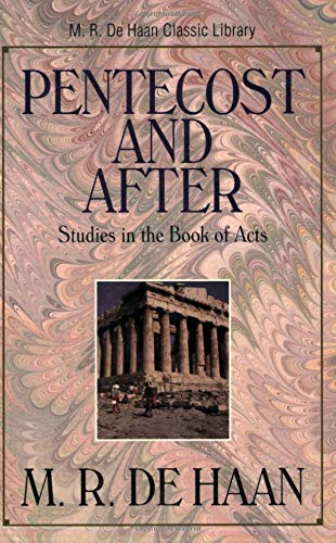 9780825424823: Pentecost and After: Studies in the Book of Acts (M. R. DeHaan Classic Library)
