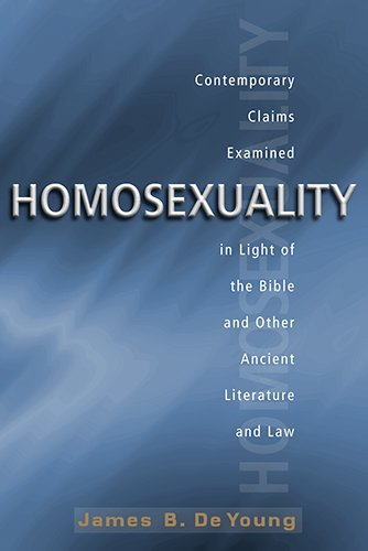 9780825424922: Homosexuality: Contemporary Claims Examined in the Light of the Bible and Other Ancient Literature and Law