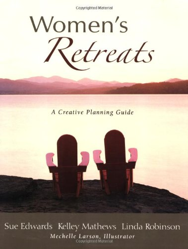 Women's Retreats: A Creative Planning Guide (0825425077) by Edwards, Sue