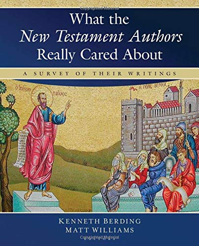 9780825425394: What the New Testament Authors Really Cared About: A Survey of Their Writings