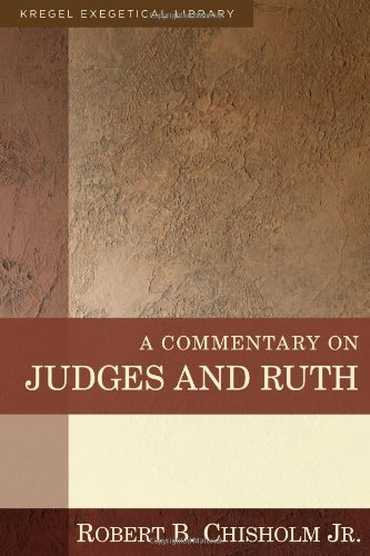 9780825425561: A Commentary on Judges and Ruth (Kregel Exegetical Library)