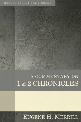 9780825425592: A Commentary on 1 & 2 Chronicles (Kregel Exegetical Library)
