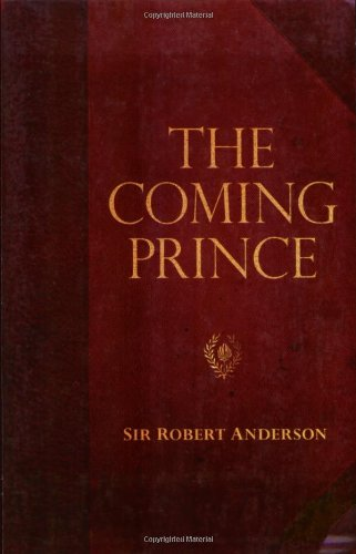 9780825425752: The Coming Prince (Sir Robert Anderson Library Series)