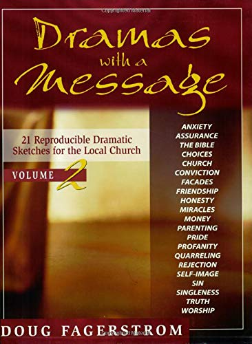 9780825425820: Dramas with a Message, Vol. 2: 21 Reproducible Dramatic Sketches for the Local Church (Dramas with a Message)