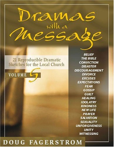 Dramas with a Message Vol. 5: 21 Reproducible Dramatic Sketches for the Local Church (Dramas with a...