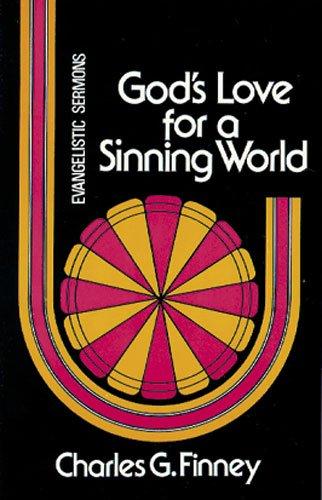 9780825426209: God's Love for a Sinning World (Charles G. Finney Memorial Library)