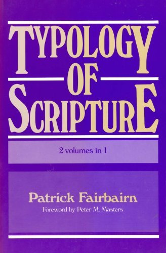 9780825426285: Typology of Scripture (Kregel Classic Reprint Library)