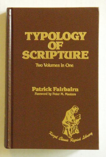 9780825426315: Typology of Scripture (Kregel classic reprint library)