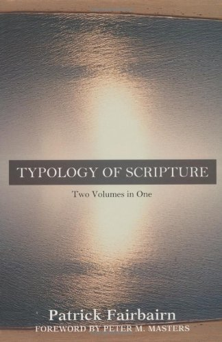 9780825426438: Typology of Scripture: Two Volumes in One (Kregel Classic Reprint Library)