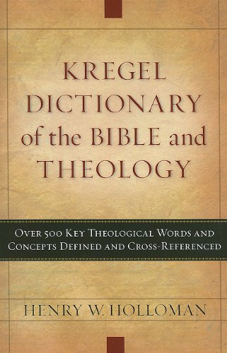 9780825426728: Kregel Dictionary of the Bible and Theology: Over 500 Key Theological Words and Concepts Defined and Cross-Referenced