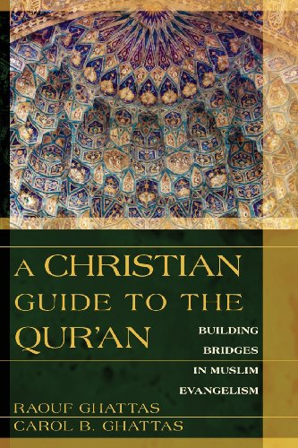 9780825426889: A Christian Guide to the Qur'an: Building Bridges in Muslim Evangelism