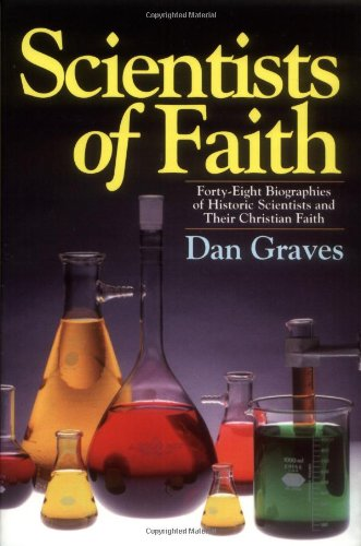 9780825427244: Scientists of Faith: 48 Biographies of Historic Scientists and Their Christian Faith