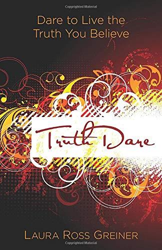 9780825427381: TruthDare: Dare to Live the Truth You Believe