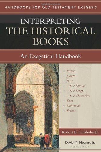 Interpreting the Historical Books: An Exegetical Handbook: Robert B Chisholm