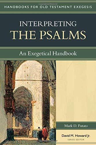 9780825427657: Interpreting the Psalms: An Exegetical Handbook (Handbooks for Old Testament Exegesis)