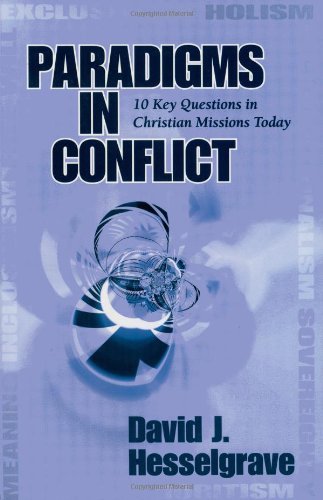 9780825427701: Paradigms in Conflict: 10 Key Questions in Christian Missions Today