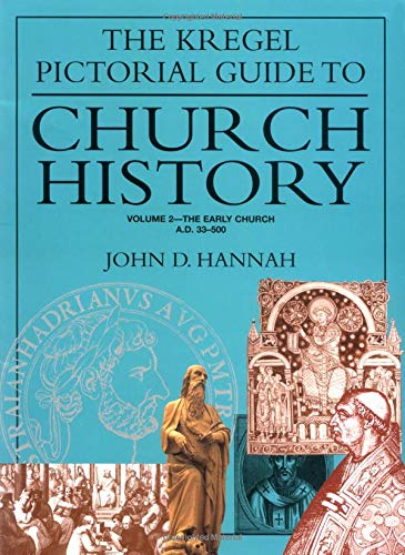 Kregel Pictorial Guide To Church History, Volume: Hannah, John D.