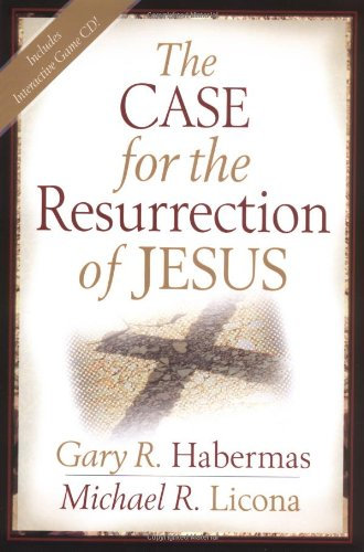 The Case for the Resurrection of Jesus: Habermas, Gary R.;