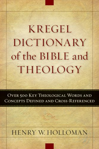9780825427954: Kregel Dictionary of the Bible and Theology: Over 500 Key Theological Words and Concepts Defined and Cross-Referenced
