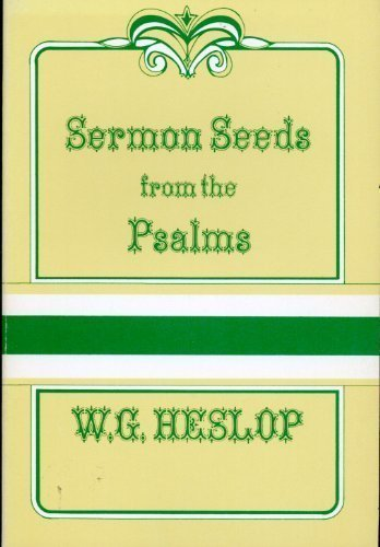 Sermon seeds from the Psalms (0825428319) by Heslop, W. G