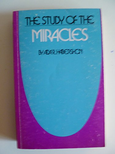 The Study of Miracles: Ada R Habershon