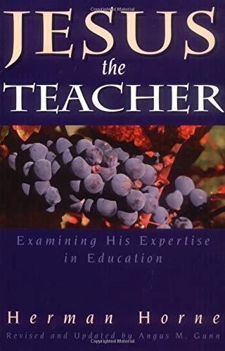 9780825428593: Jesus the Teacher: Examining His Expertise in Education