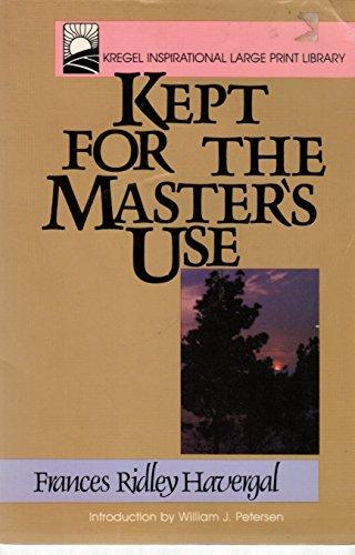 Kept for the Master's Use (Kregel inspirational: Havergal, Frances Ridley