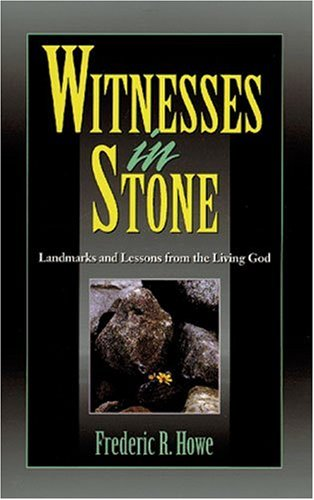 Witnesses in Stone: Landmarks and Lessons from: Howe, Frederic R.