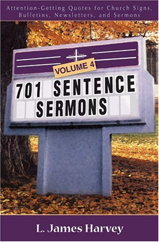 9780825428838: 701 Sentence Sermons: Attention-Getting Quotes for Church Signs, Bulletins, Newsletters, and Sermons