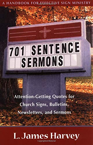 9780825428890: 701 Sentence Sermons : Attention-Getting Quotes for Church Signs, Bulletins, Newsletters, and Sermons