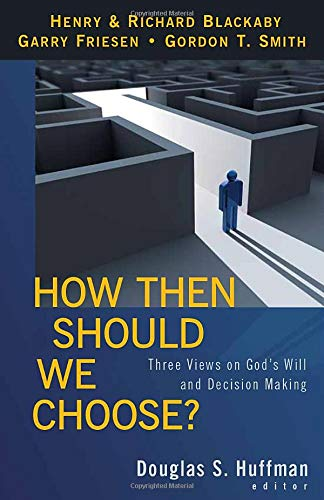 9780825428982: How Then Should We Choose?: Three Views on God's Will and Decision Making
