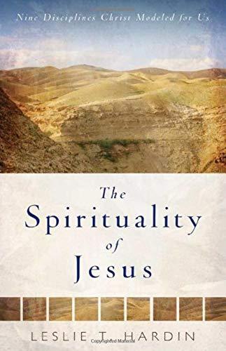 9780825429057: The Spirituality of Jesus: Nine Disciplines Christ Modeled for Us