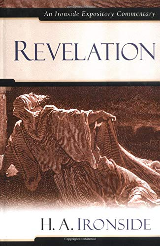 Revelation (Ironside Expository Commentaries) (0825429099) by H. A. Ironside