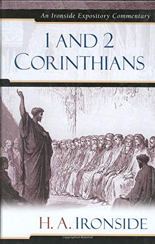 1 and 2 Corinthians (Ironside Expository Commentaries): Ironside, H. A.