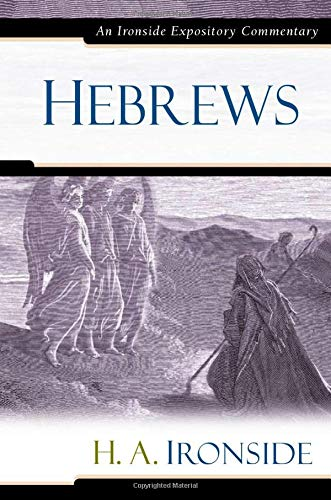 9780825429217: Hebrews (Ironside Expository Commentaries)