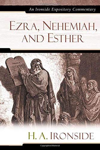 Ezra, Nehemiah, and Esther (Ironside Expository Commentaries)
