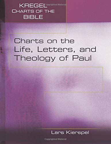 Charts on the Life and Letters of Paul (Kregel Charts of the Bible): Lars Kierspel