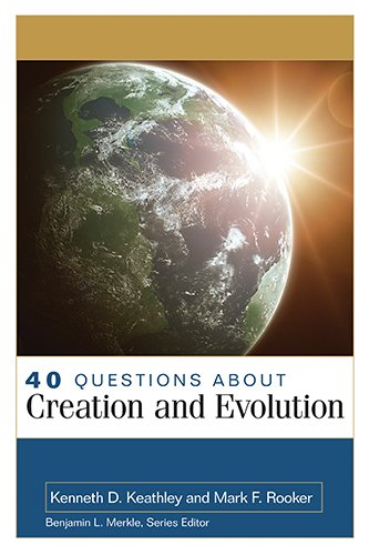 40 Questions About Creation and Evolution (40 Questions & Answers Series): Kenneth Keathley