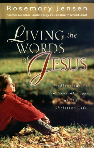 9780825429439: Living the Words of Jesus: Meditations on 96 Crucial Topics of the Christian Life