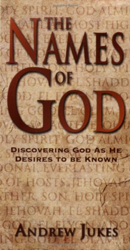 The Names of God : Discovering God: Andrew Jukes