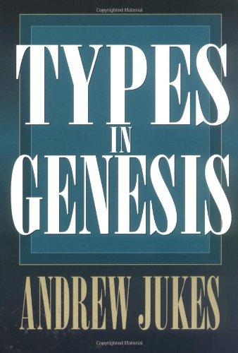 Types in Genesis: Jukes, Andrew