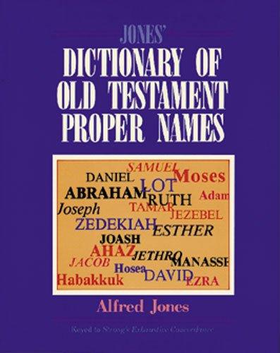 9780825429613: Jones' Dictionary of Old Testament Proper Names