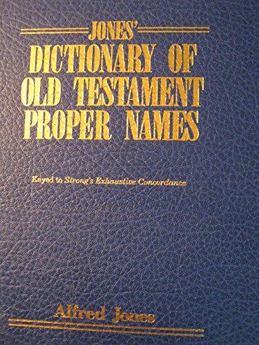 9780825429620: Jones' Dictionary of Old Testament Proper Names
