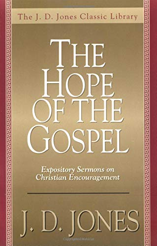9780825429736: The Hope of the Gospel (J. D. Jones Classic Library)