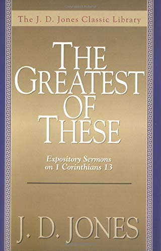 9780825429743: The Greatest of These, The: Expository Sermons on 1 Corinthians 13