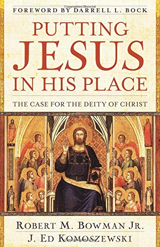 9780825429835: Putting Jesus in His Place: The Case for the Deity of Christ