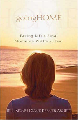 9780825429842: Going Home: Facing Life's Final Moments Without Fear
